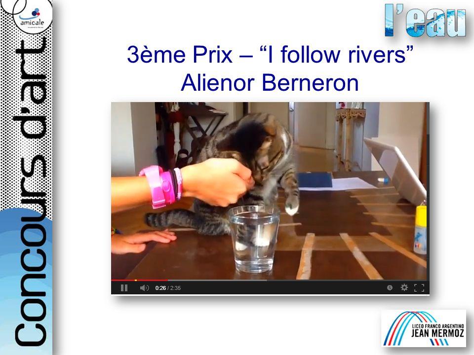 3ème Prix – I follow rivers Alienor Berneron