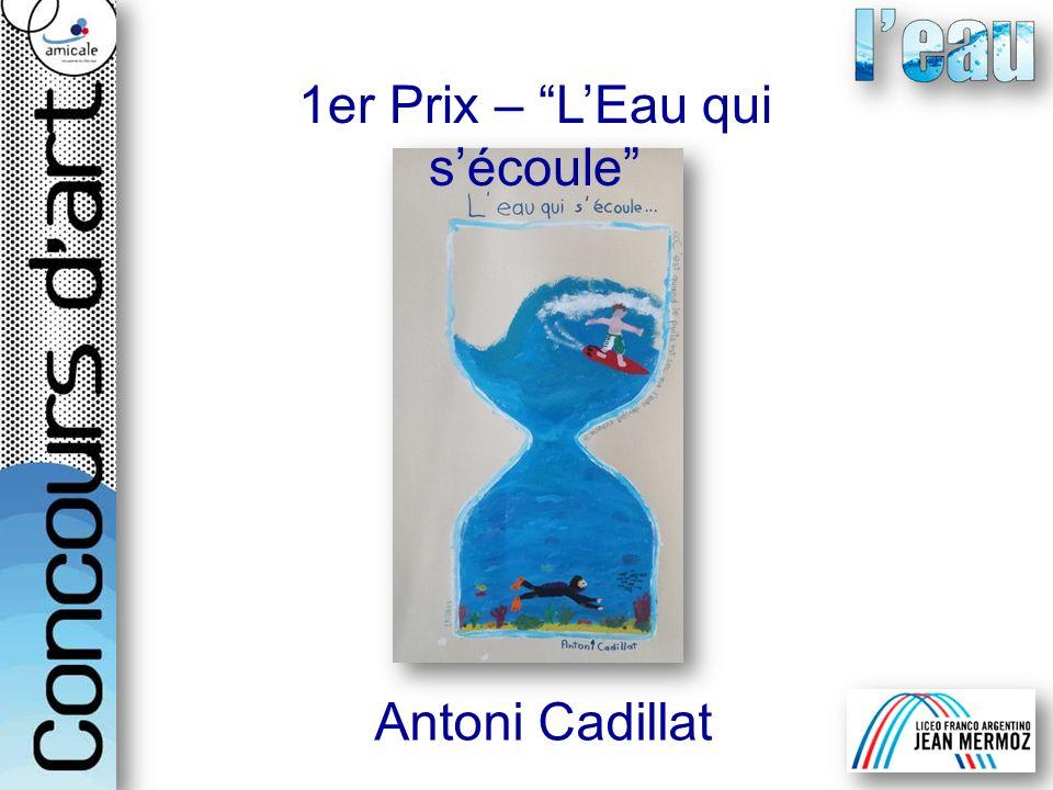 1er Prix – LEau qui sécoule Antoni Cadillat