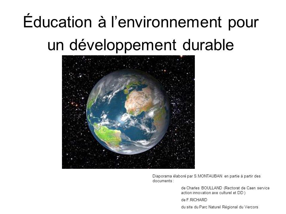 Éducation à lenvironnement pour un développement durable Diaporama élaboré par S.MONTAUBAN en partie à partir des documents : de Charles BOULLAND (Rec