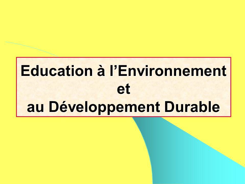Education à lEnvironnement et au Développement Durable