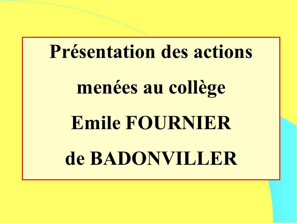 Présentation des actions menées au collège Emile FOURNIER de BADONVILLER