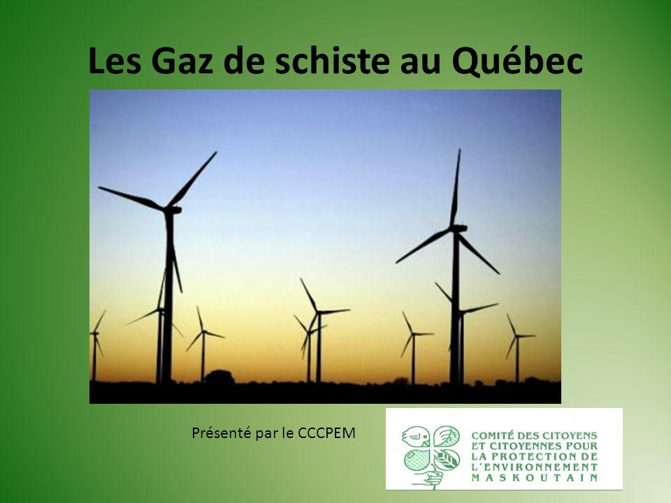 Les Gaz de schiste au Québec Présenté par le CCCPEM