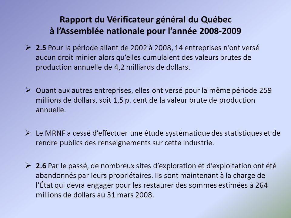 Rapport du Vérificateur général du Québec à lAssemblée nationale pour lannée 2008-2009 2.5 Pour la période allant de 2002 à 2008, 14 entreprises nont