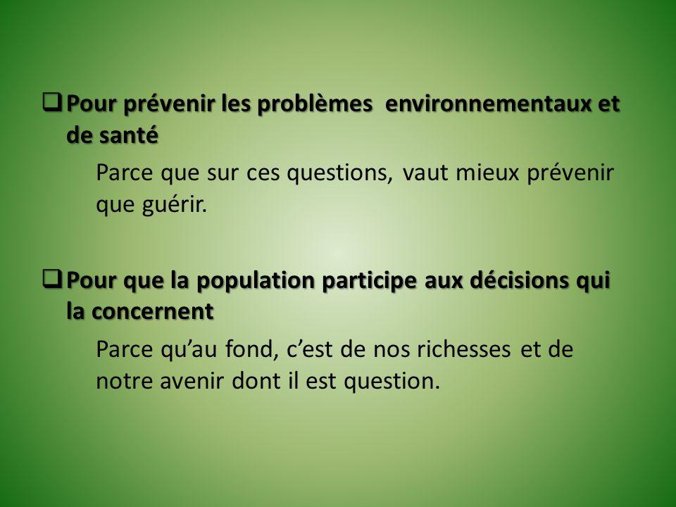 Pour prévenir les problèmes environnementaux et de santé Pour prévenir les problèmes environnementaux et de santé Parce que sur ces questions, vaut mi