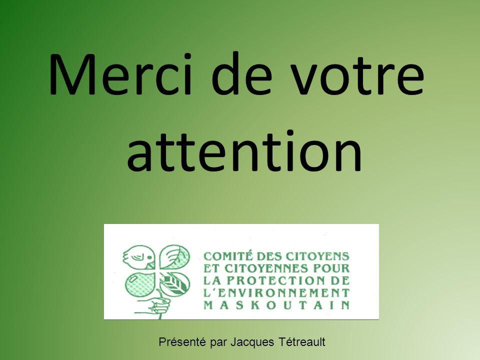 Merci de votre attention Présenté par Jacques Tétreault