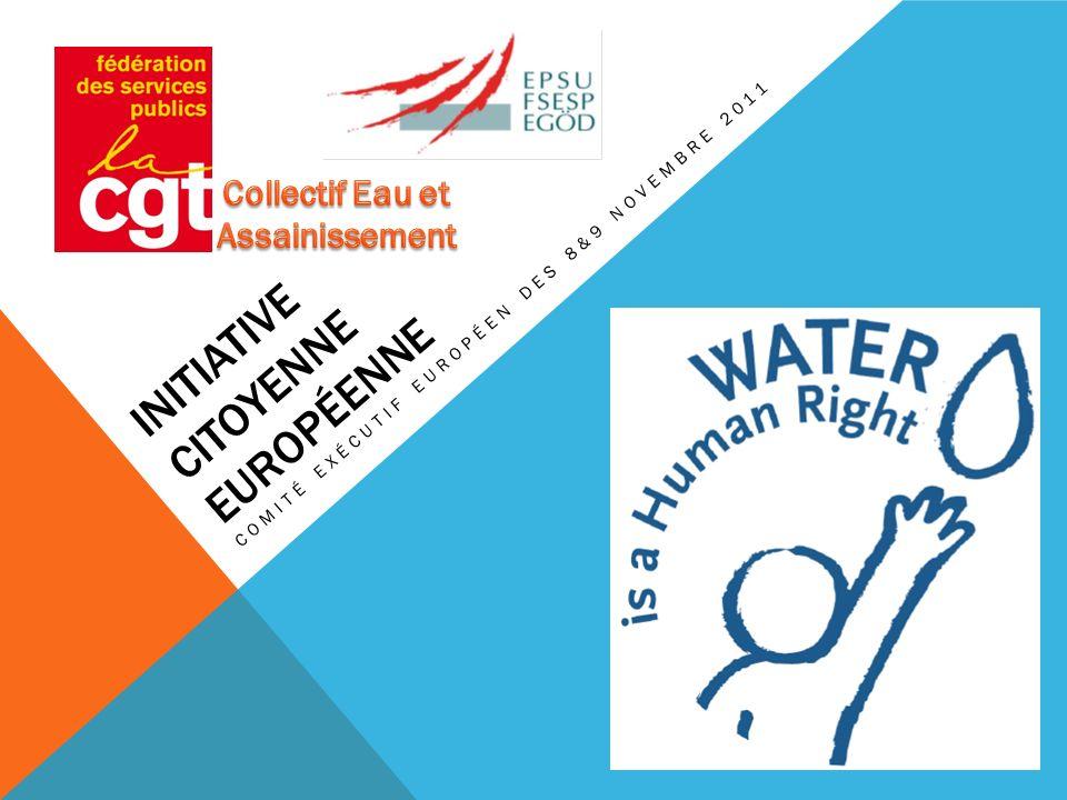 INITIATIVE CITOYENNE EUROPÉENNE COMITÉ EXÉCUTIF EUROPÉEN DES 8&9 NOVEMBRE 2011