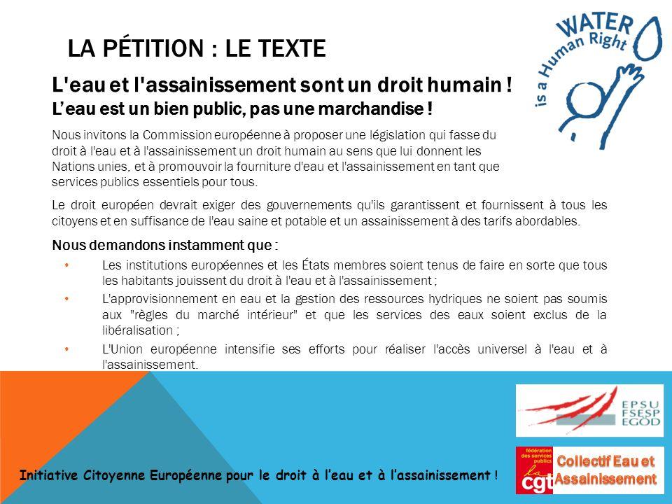 LA PÉTITION : LE TEXTE L eau et l assainissement sont un droit humain .