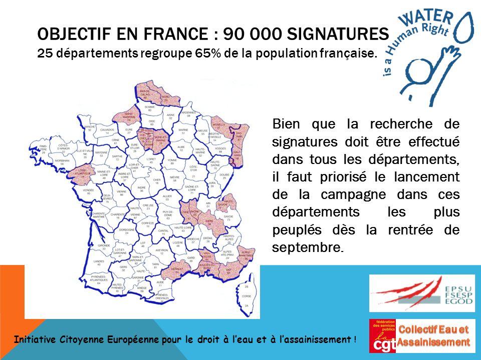 OBJECTIF EN FRANCE : 90 000 SIGNATURES 25 départements regroupe 65% de la population française.