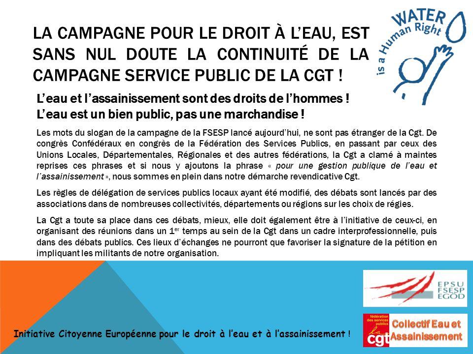LA CAMPAGNE POUR LE DROIT À LEAU, EST SANS NUL DOUTE LA CONTINUITÉ DE LA CAMPAGNE SERVICE PUBLIC DE LA CGT .