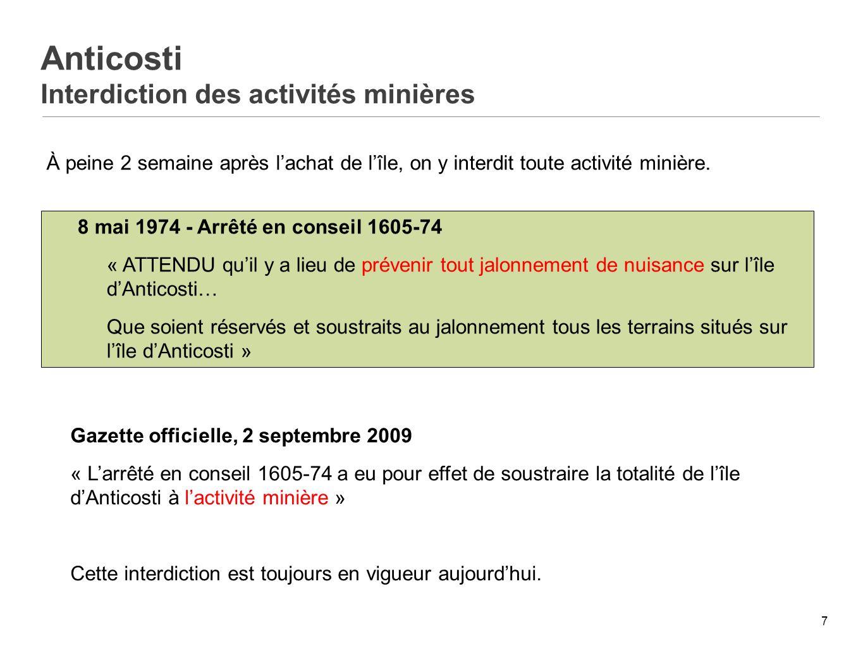 8 Jusquau 15 février 2007, le gouvernement du Québec reconnaissait la totalité de lile dAnticosti comme aire protégée.