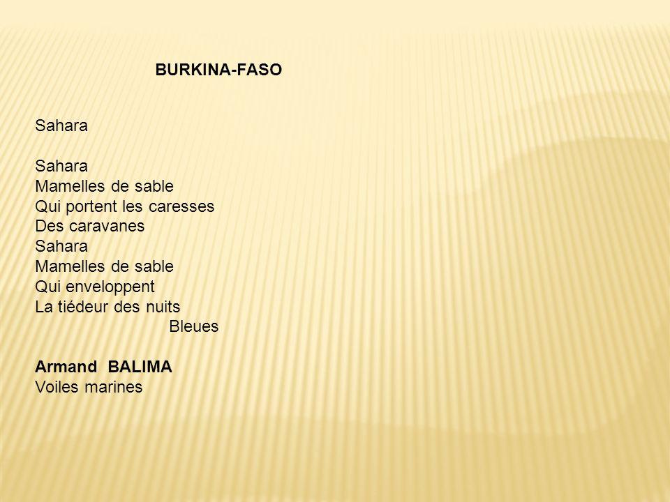 Sahara Mamelles de sable Qui portent les caresses Des caravanes Sahara Mamelles de sable Qui enveloppent La tiédeur des nuits Bleues Armand BALIMA Voi
