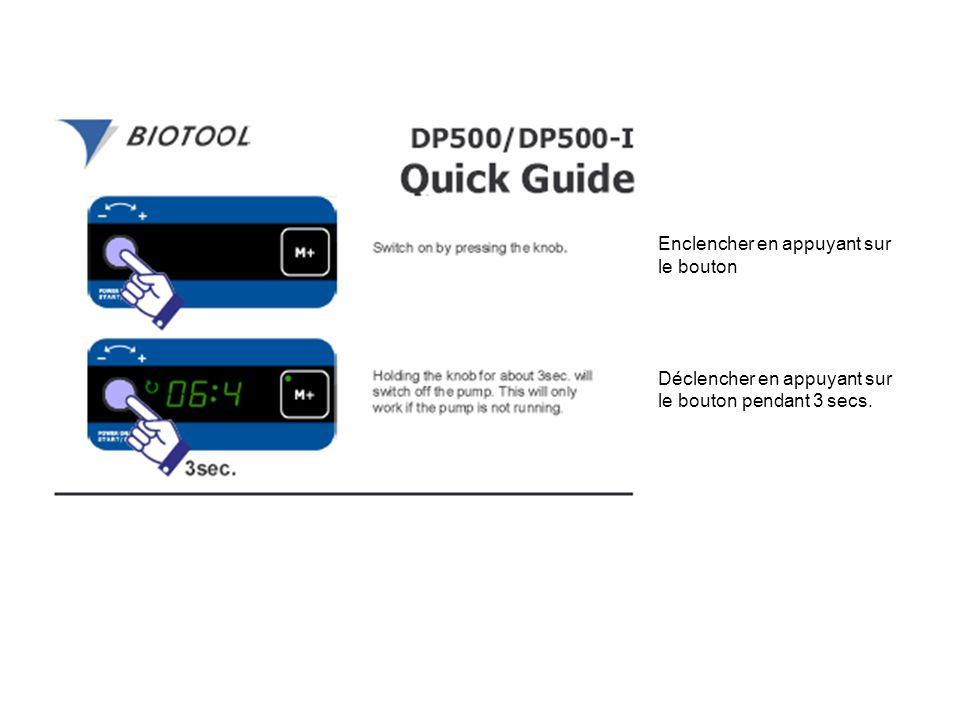 Enclencher en appuyant sur le bouton Déclencher en appuyant sur le bouton pendant 3 secs.