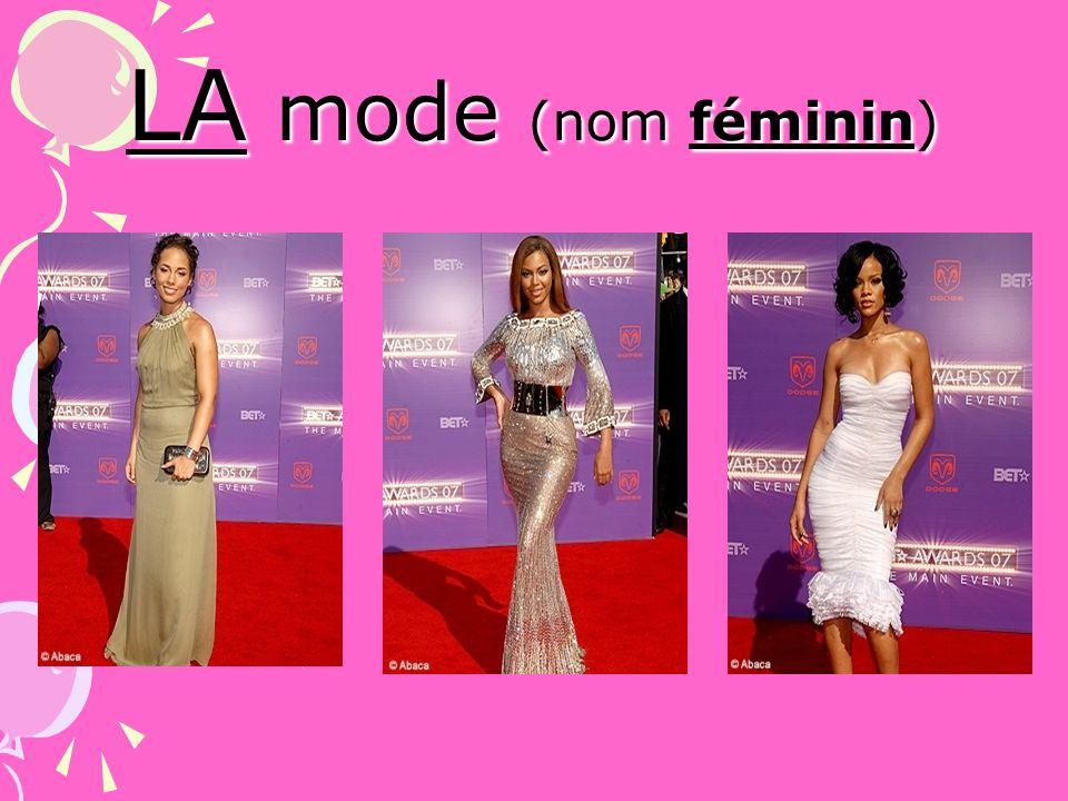 LA mode (nom féminin)