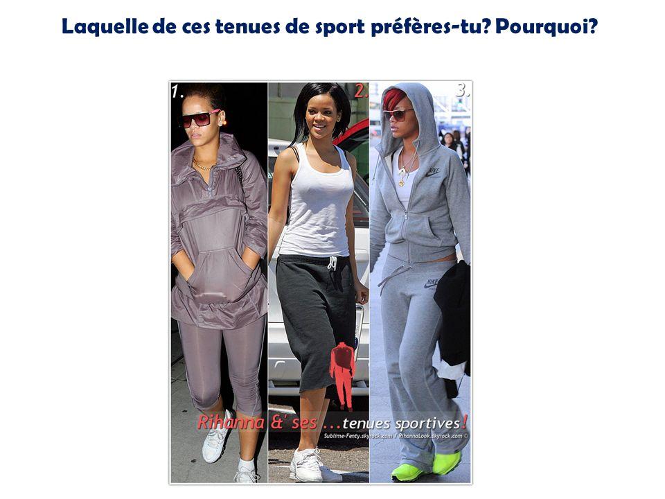 Laquelle de ces tenues de sport préfères-tu? Pourquoi?