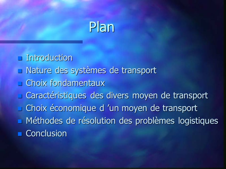 Plan n Introduction n Nature des systèmes de transport n Choix fondamentaux n Caractéristiques des divers moyen de transport n Choix économique d un m