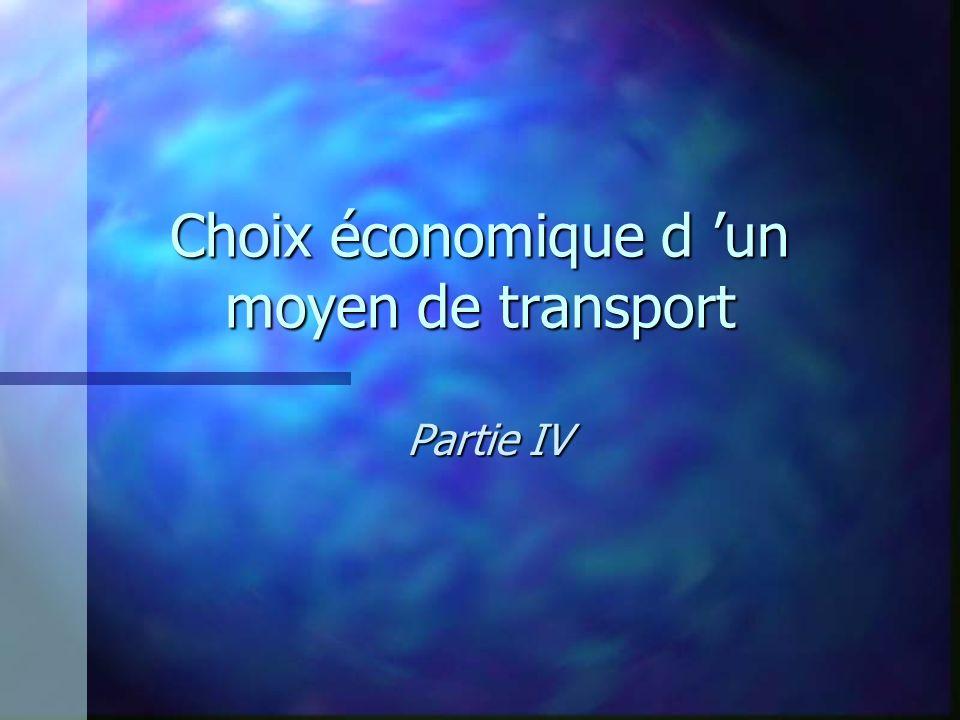 Choix économique d un moyen de transport Partie IV