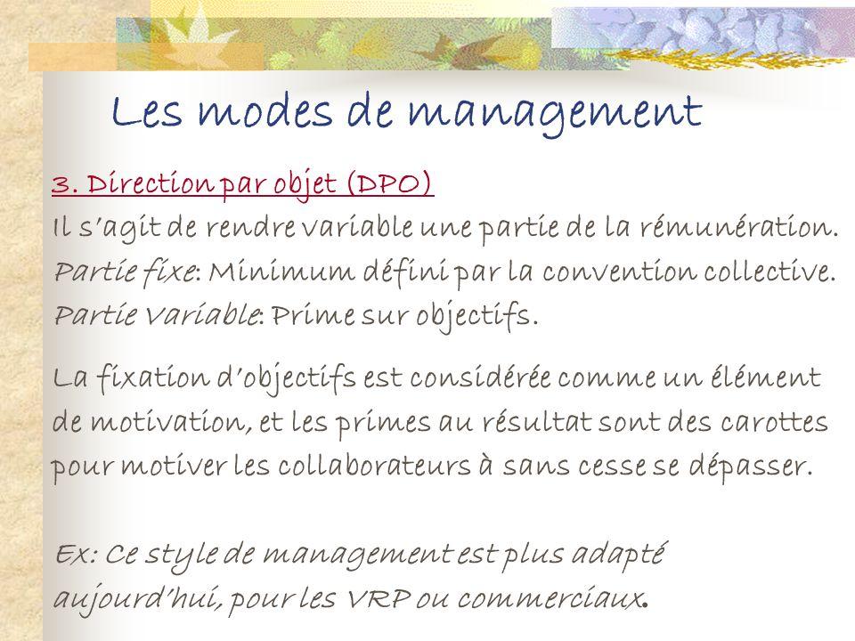 Les modes de management Avantages du management bureaucratique : - On entre dans un système organisé, cela crée une certitude du système et de son hon