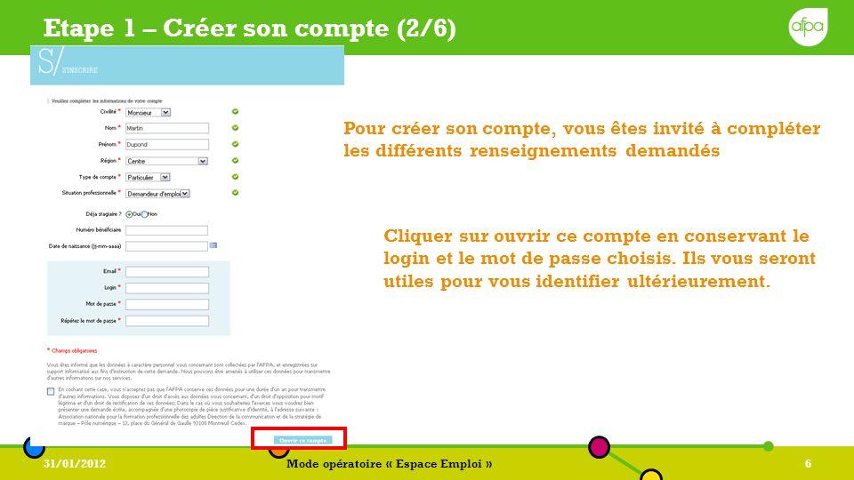 31/01/2012Mode opératoire « Espace Emploi »7 Etape 1 – Créer son compte (2/6) Un écran récapitulatif vous rappelle les renseignements saisis.