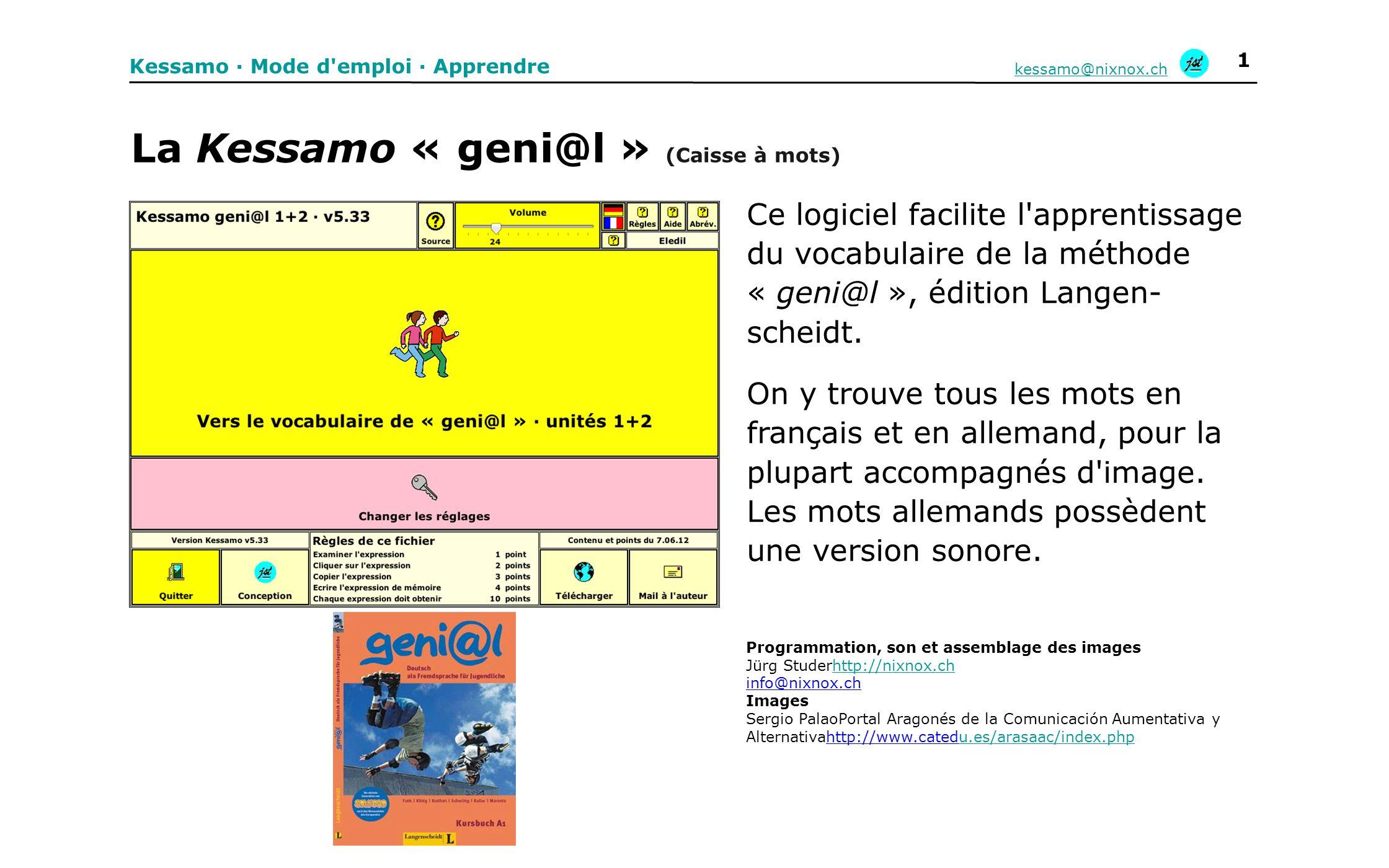 Kessamo · Mode d'emploi · Apprendre kessamo@nixnox.ch 1 La Kessamo « geni@l » (Caisse à mots) Ce logiciel facilite l'apprentissage du vocabulaire de l