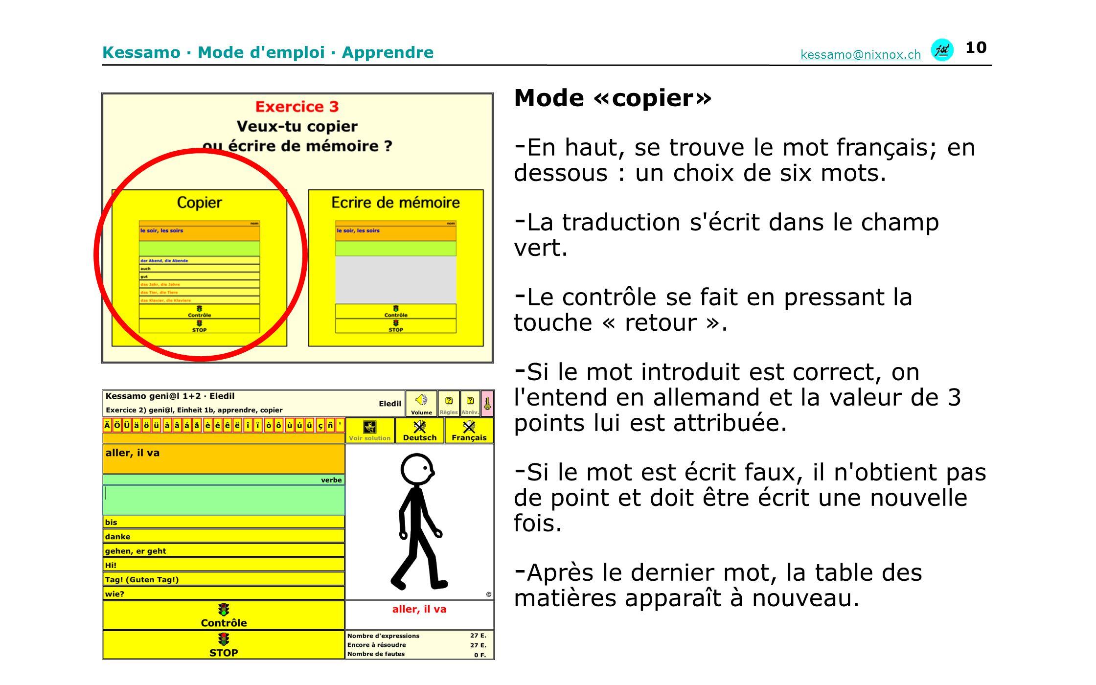 Kessamo · Mode d'emploi · Apprendre kessamo@nixnox.ch 10 Mode «copier» - En haut, se trouve le mot français; en dessous : un choix de six mots. - La t