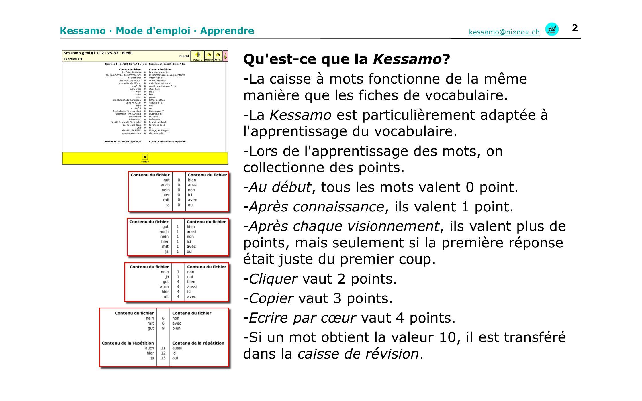 Kessamo · Mode d emploi · Apprendre kessamo@nixnox.ch 13 Feuille de performances - La feuille de performances permet: · un suivi du travail · de documenter et visualiser les progrès · L enseignant a la possibilité d y inscrire, à l avance, l exercice que l élève doit faire.