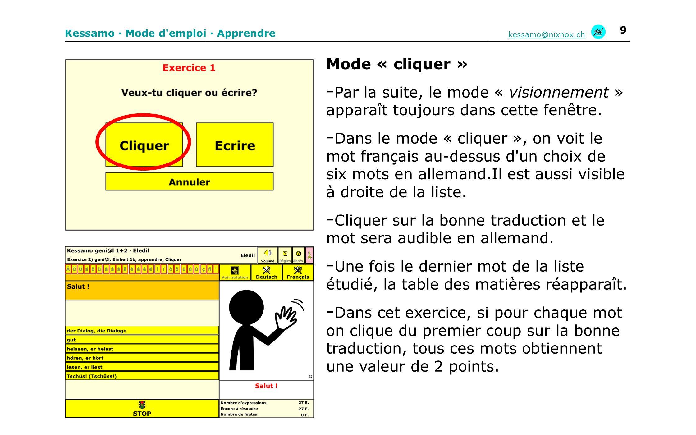 Kessamo · Mode d emploi · Apprendre kessamo@nixnox.ch 10 Mode «copier» - En haut, se trouve le mot français; en dessous : un choix de six mots.