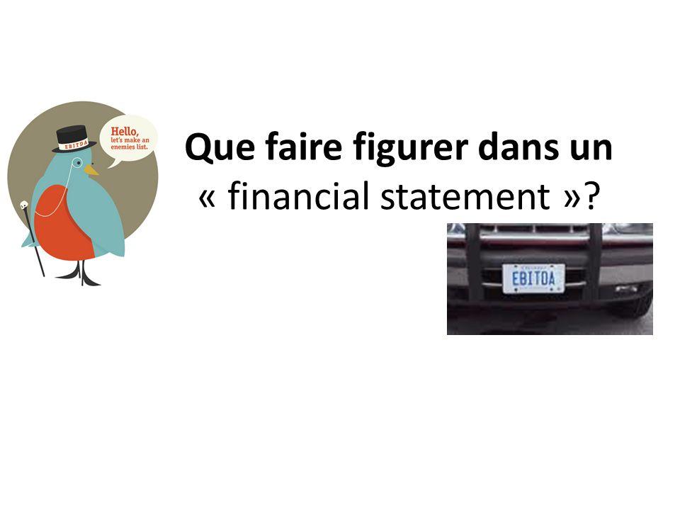 Que faire figurer dans un « financial statement »?