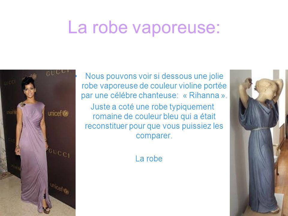 La robe vaporeuse: Nous pouvons voir si dessous une jolie robe vaporeuse de couleur violine portée par une célébre chanteuse: « Rihanna ». Juste a cot