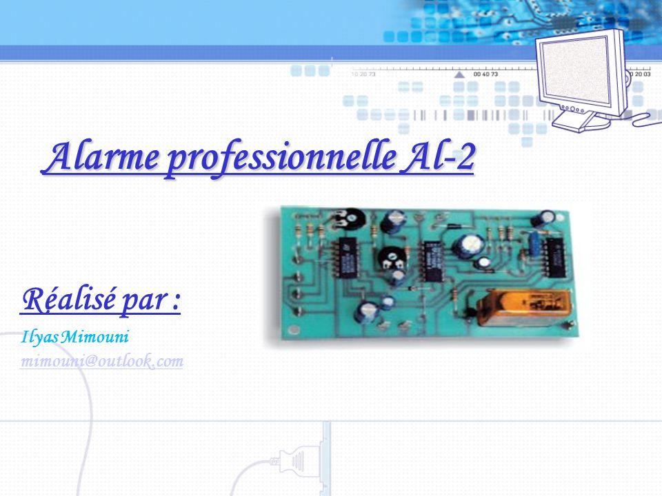 Alarme professionnelle Al-2 Réalisé par : Ilyas Mimouni mimouni@outlook.com