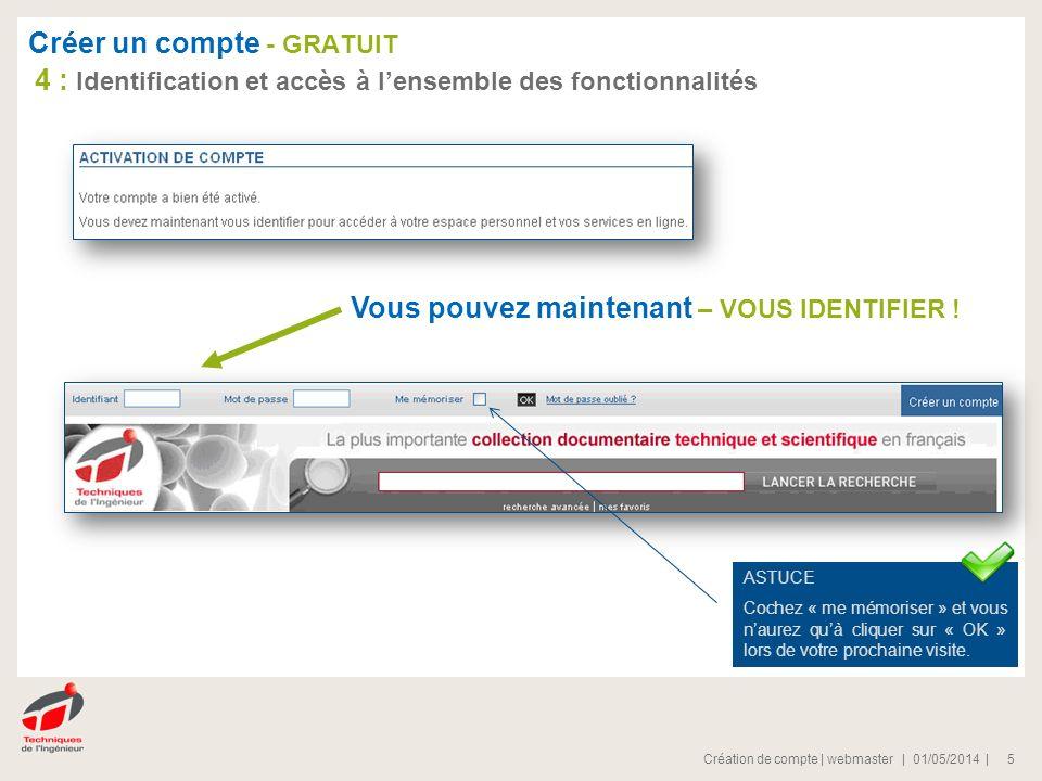 | 01/05/2014 |Création de compte | webmaster 5 Vous pouvez maintenant – VOUS IDENTIFIER .