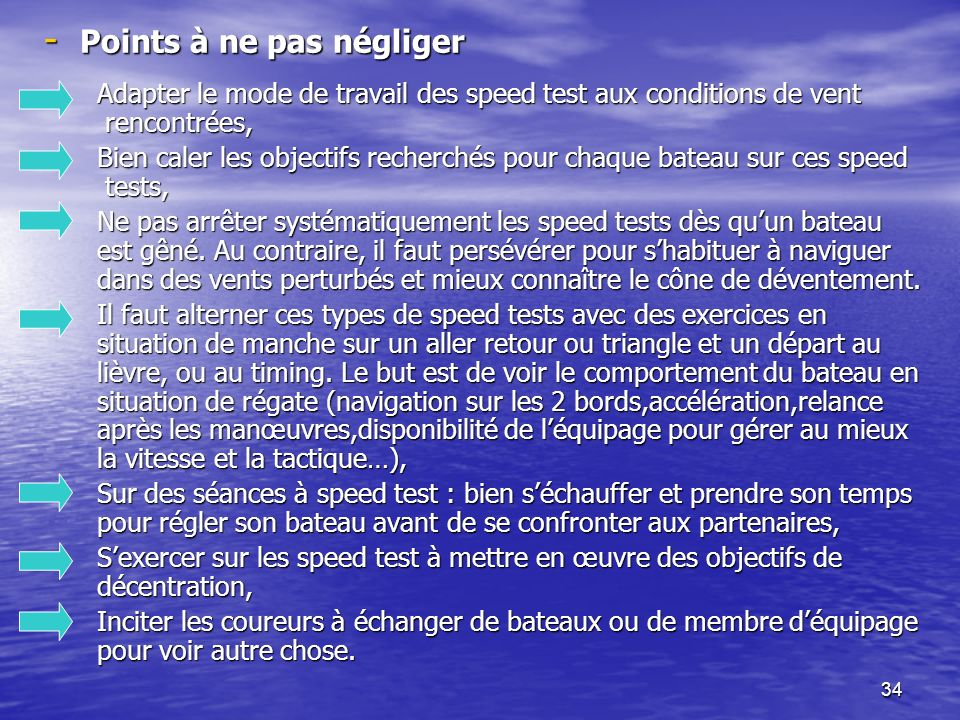 34 - Points à ne pas négliger Adapter le mode de travail des speed test aux conditions de vent rencontrées, Adapter le mode de travail des speed test