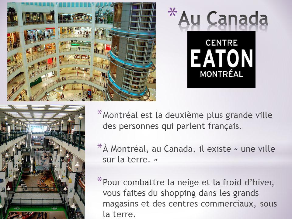 * Montréal est la deuxième plus grande ville des personnes qui parlent français. * À Montréal, au Canada, il existe « une ville sur la terre. » * Pour