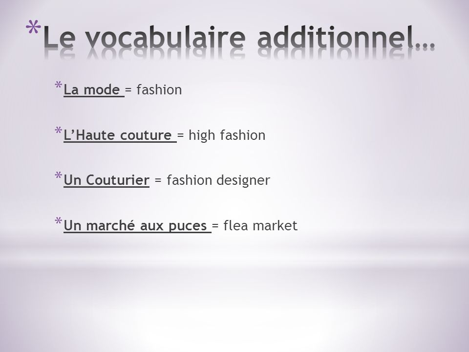 * Les fringues-- clothes * Mon look– personal style * Etre sur son 31– to be well dressed * Cest moche!– thats ugly!