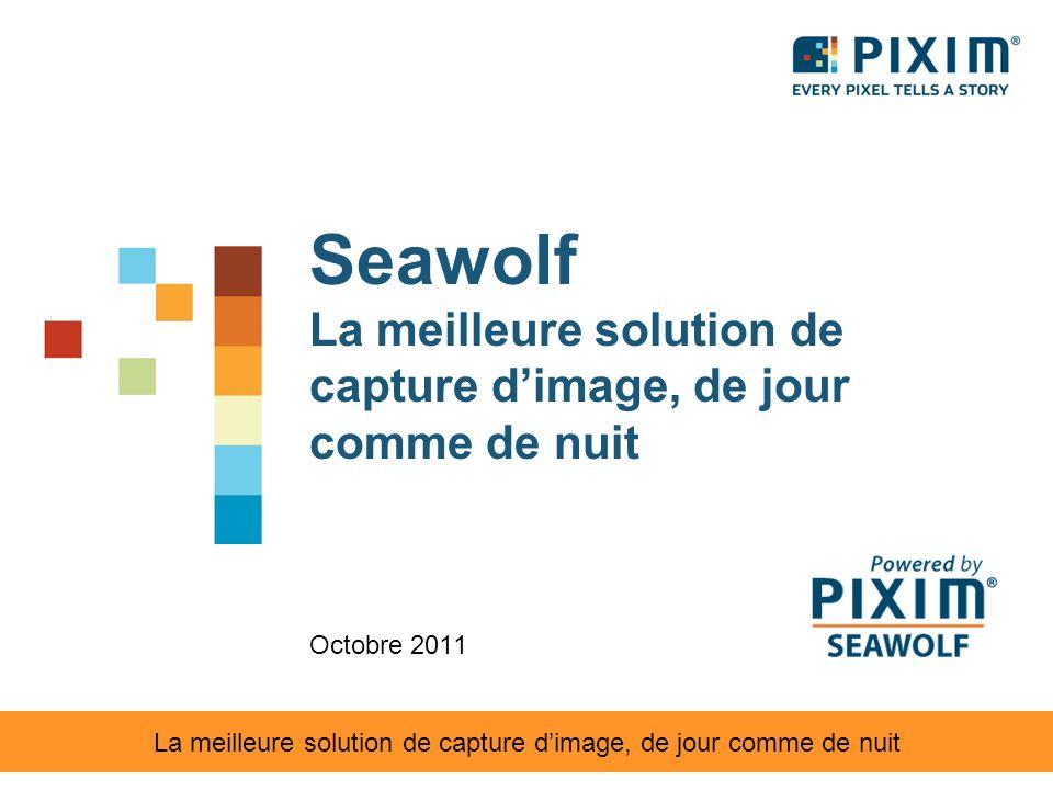 Seawolf La meilleure solution de capture dimage, de jour comme de nuit Octobre 2011 La meilleure solution de capture dimage, de jour comme de nuit