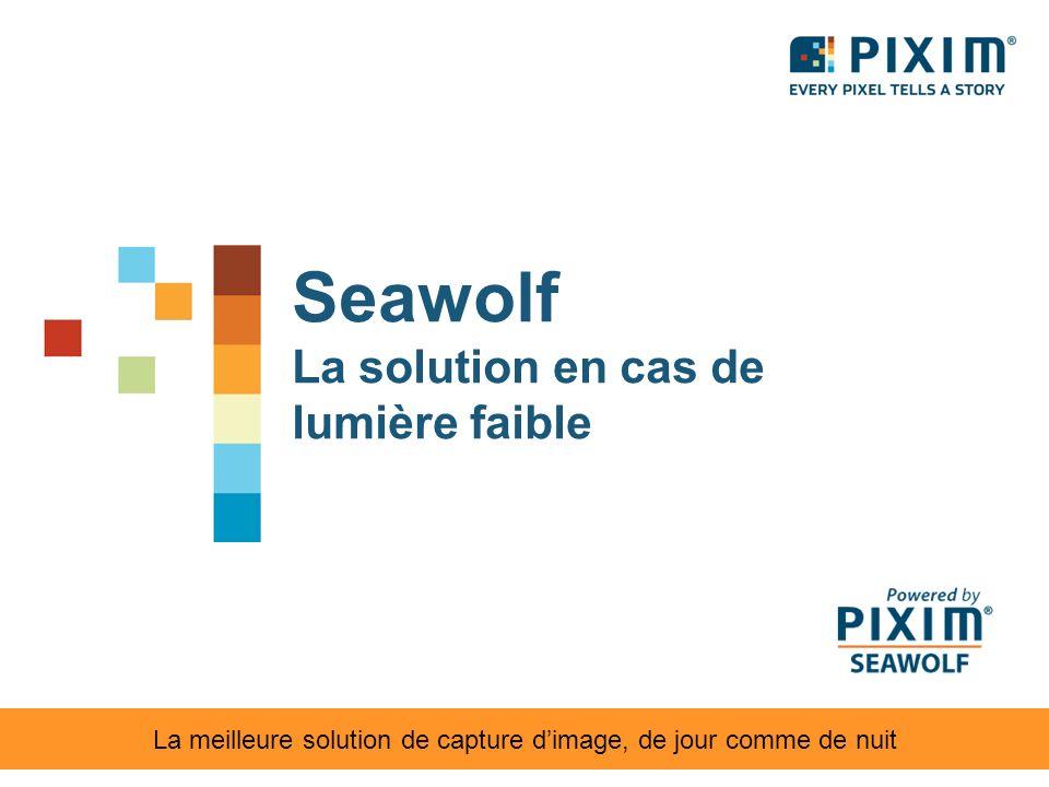 Seawolf La solution en cas de lumière faible La meilleure solution de capture dimage, de jour comme de nuit