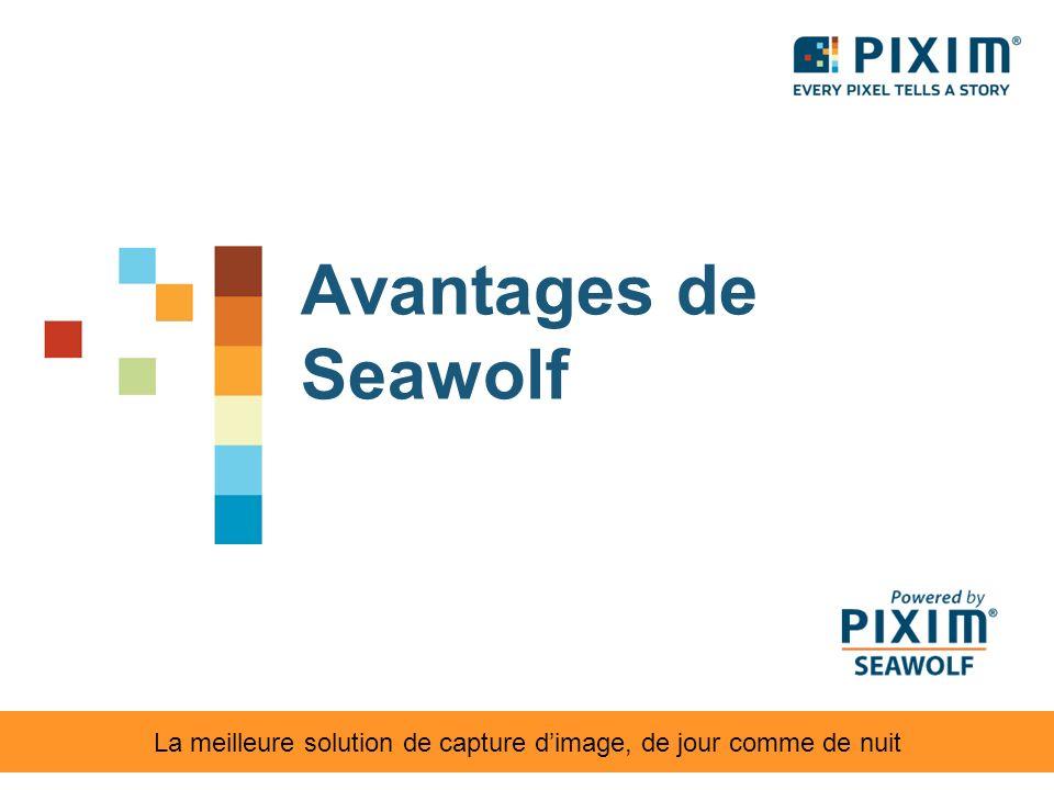 Avantages de Seawolf La meilleure solution de capture dimage, de jour comme de nuit