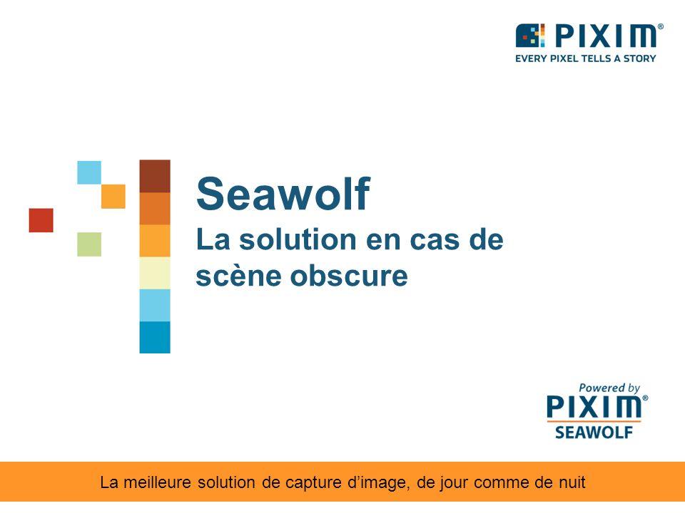 Seawolf La solution en cas de scène obscure La meilleure solution de capture dimage, de jour comme de nuit