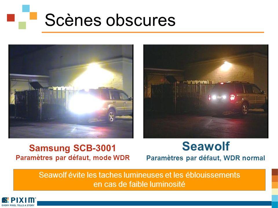 Scènes obscures Samsung SCB-3001 Paramètres par défaut, mode WDR Seawolf Paramètres par défaut, WDR normal Seawolf évite les taches lumineuses et les éblouissements en cas de faible luminosité