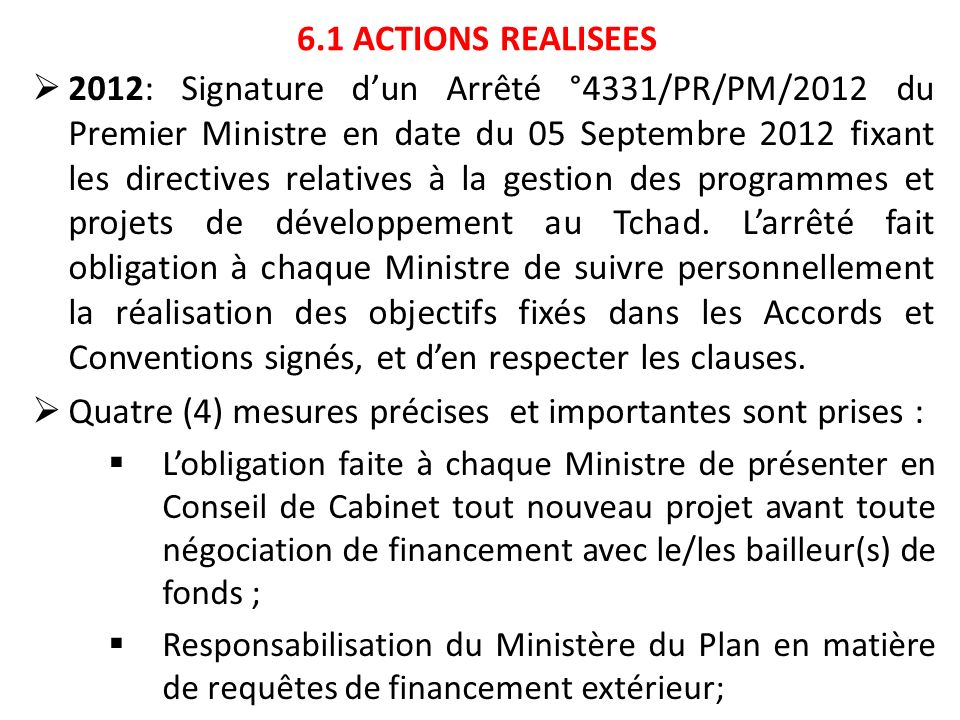 6.1 ACTIONS REALISEES 2012: Signature dun Arrêté °4331/PR/PM/2012 du Premier Ministre en date du 05 Septembre 2012 fixant les directives relatives à l