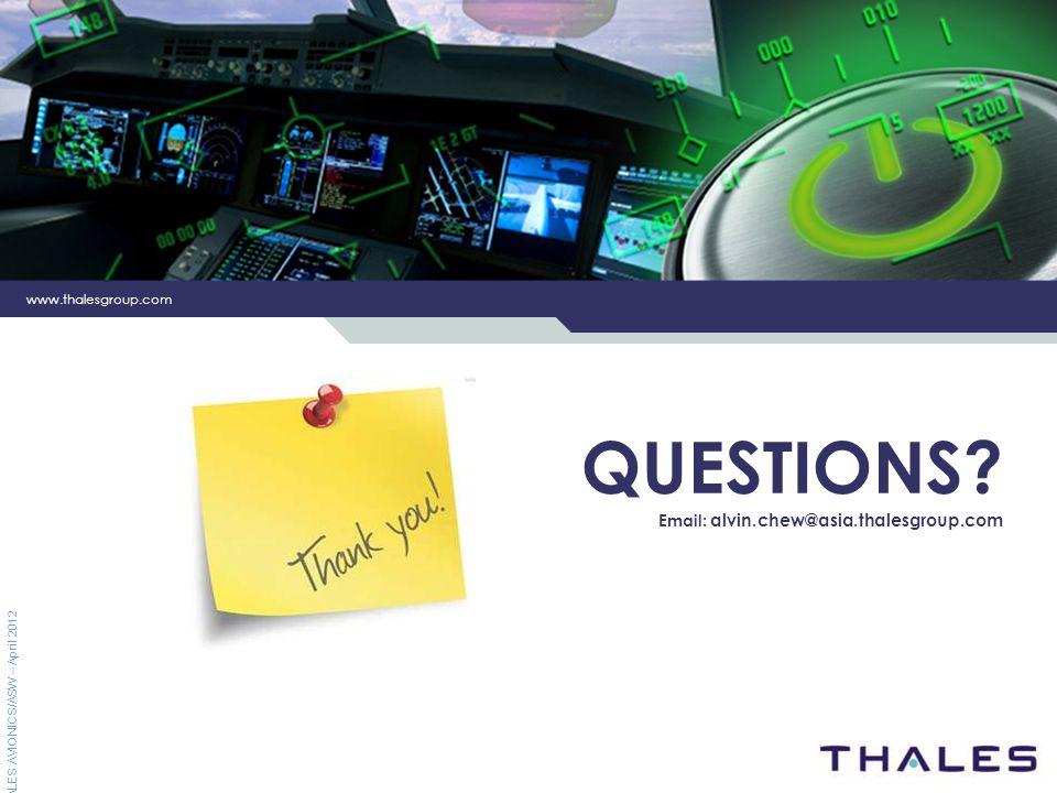www.thalesgroup.com THALES AVIONICS/ASW – April 2012 QUESTIONS? Email: alvin.chew@asia.thalesgroup.com