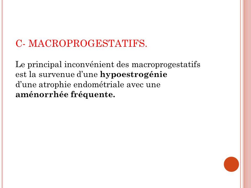 C- MACROPROGESTATIFS.