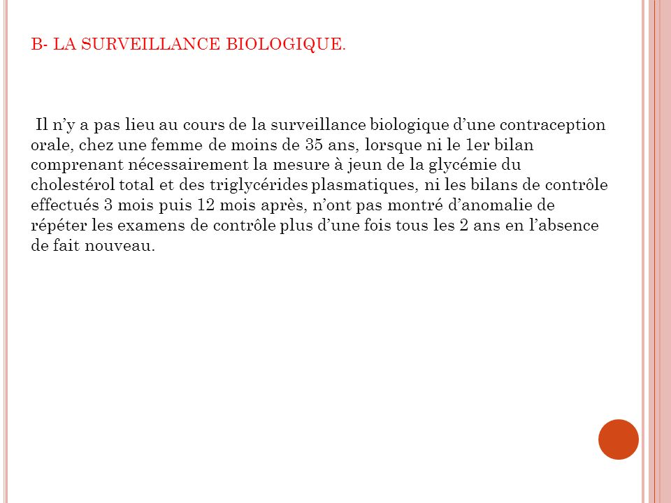 B- LA SURVEILLANCE BIOLOGIQUE.