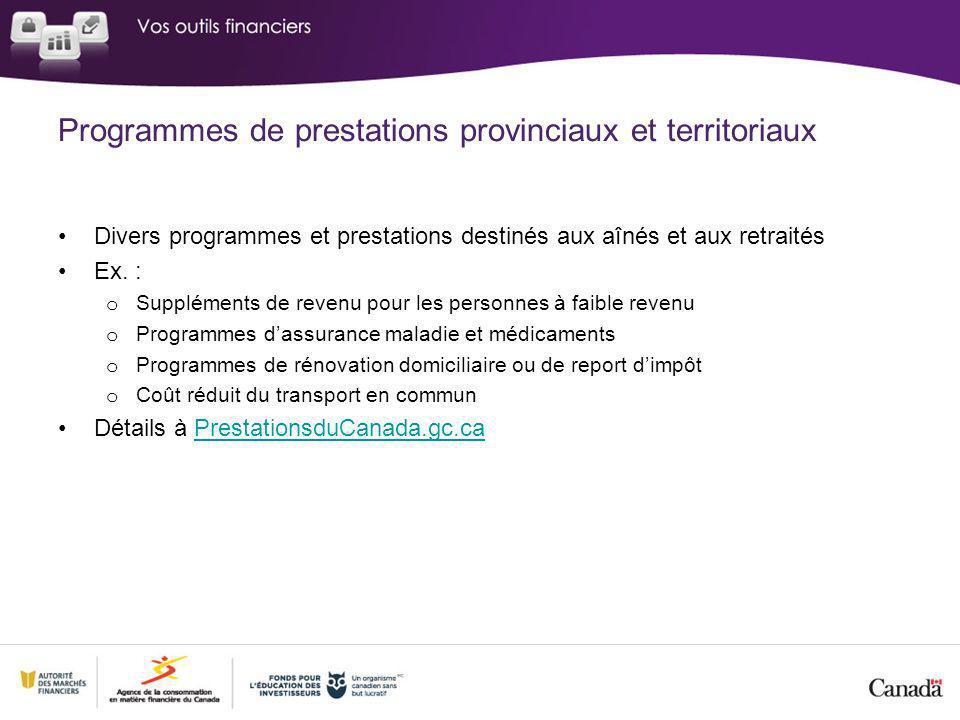 Programmes de prestations provinciaux et territoriaux Divers programmes et prestations destinés aux aînés et aux retraités Ex.