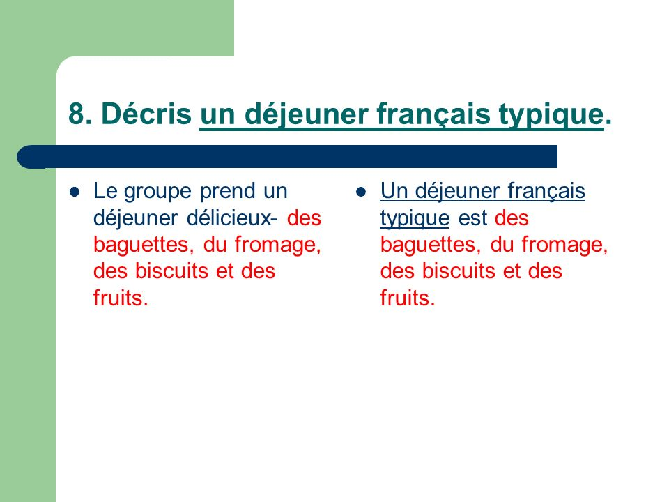 8. Décris un déjeuner français typique.