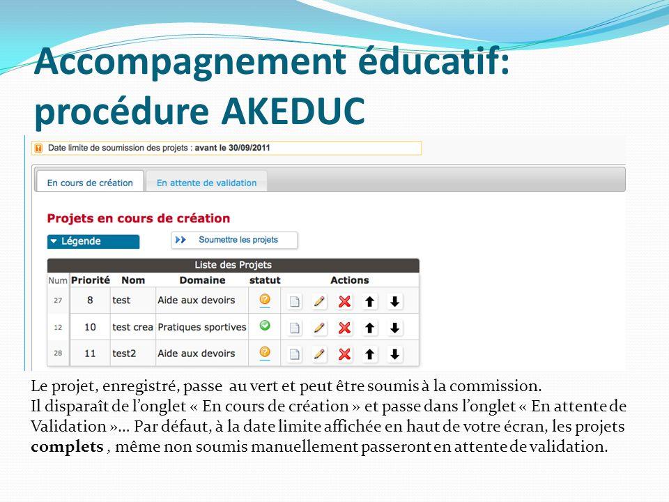 Accompagnement éducatif: procédure AKEDUC Le projet, enregistré, passe au vert et peut être soumis à la commission.