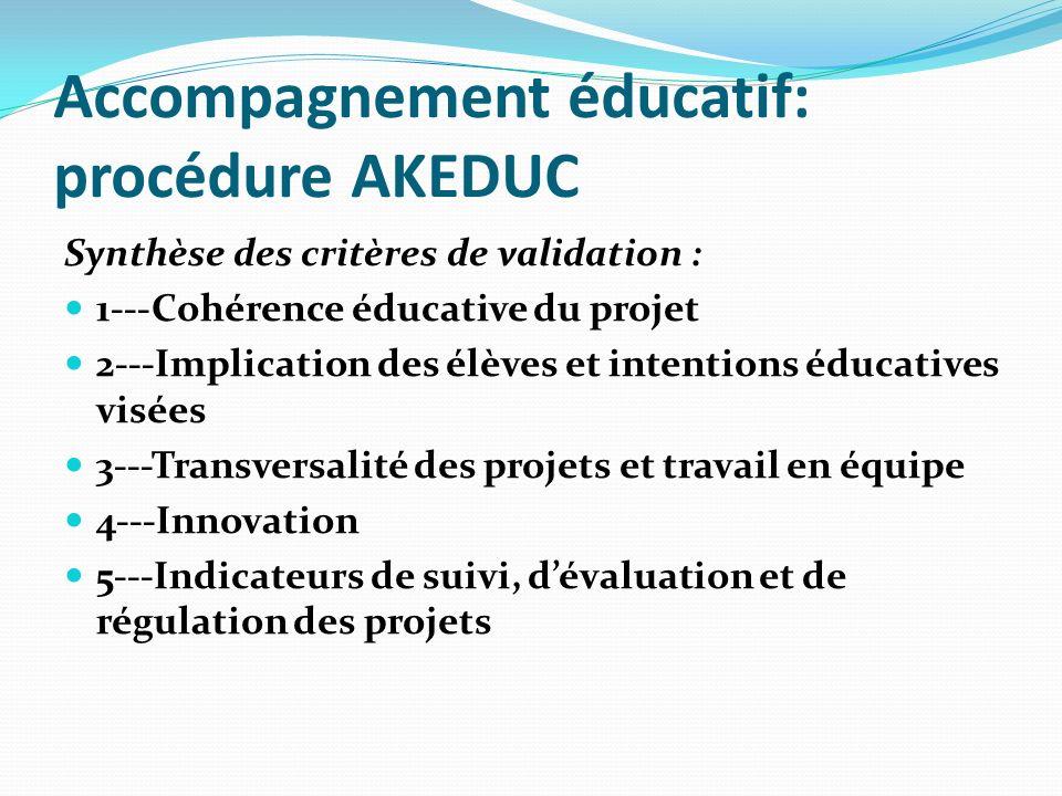Synthèse des critères de validation : 1--Cohérence éducative du projet 2--Implication des élèves et intentions éducatives visées 3--Transversalité des projets et travail en équipe 4--Innovation 5--Indicateurs de suivi, dévaluation et de régulation des projets