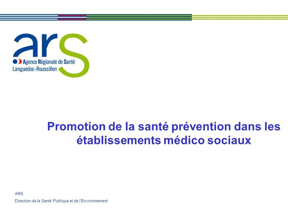 ARS Direction de la Santé Publique et de lEnvironnement Promotion de la santé prévention dans les établissements médico sociaux