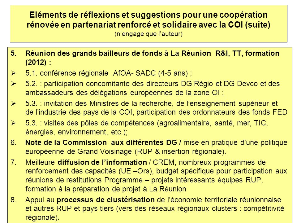 Eléments de réflexions et suggestions pour une coopération rénovée en partenariat renforcé et solidaire avec la COI (suite) (nengage que lauteur) 5.Ré
