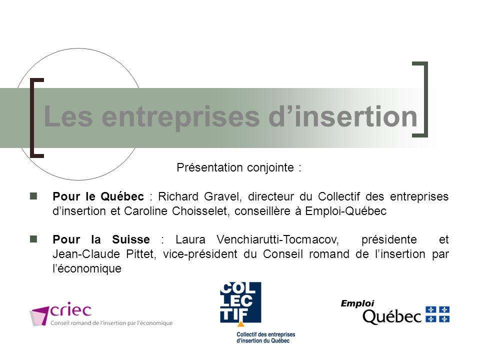 Les entreprises dinsertion Présentation conjointe : Pour le Québec : Richard Gravel, directeur du Collectif des entreprises dinsertion et Caroline Cho