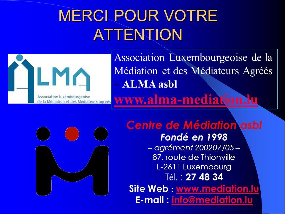 Association Luxembourgeoise de la Médiation et des Médiateurs Agréés – ALMA asbl www.alma-mediation.lu Centre de Médiation asbl Fondé en 1998 – agréme